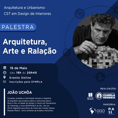 Arquitetura e Urbanismo e CST em Design de Interiores organizam palestra com João Uchôa