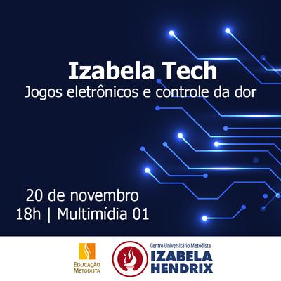 Izabela Tech discute como os jogos eletrônicos auxiliam no controle da dor