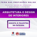 Desafios na profissão de Arquitetura e Design de Interiores é tema em palestra do Izabela Hendrix