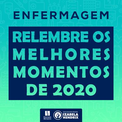 Enfermagem: Melhores momentos de 2020