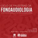 Fonoaudiologia debate sobre educação em saúde auditiva para crianças e jovens