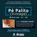 """""""Café com design"""" promove encontro on-line com tema """"Pé Palito (Vintage)"""""""