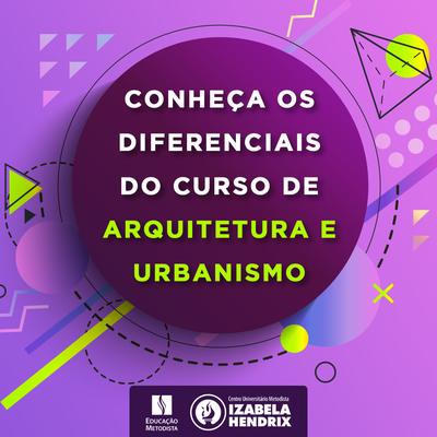 Conheça os diferenciais do curso de Arquitetura e Urbanismo