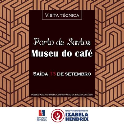 Cursos organizam visita técnica ao Museu do Café, no Porto de Santos