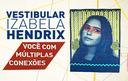 Ingresse no ensino superior ainda neste semestre! Inscrições abertas para o Vestibular Izabela Hendrix