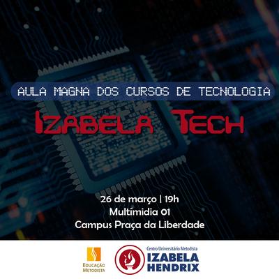 Izabela Tech discute tecnologia, inovação e negócios