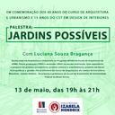 """""""Jardins Possíveis"""" é tema de palestra em série comemorativa aos 40 anos do curso de Arquitetura e Urbanismo e 15 anos do CST em Design de Interiores"""