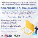 """Núcleo de Estágio Desenvolvimento e Carreira em parceria com NUBE promove encontro para falar sobre """"Seu currículo, sua imagem"""""""