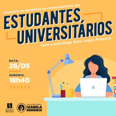 """Palestra on-line sobre """"Impactos da pandemia no comportamento dos estudantes universitários"""""""