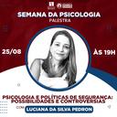 """""""Psicologia e Políticas de Segurança: possibilidades e controvérsias"""" é assunto na Semana de Psicologia Izabela Hendrix"""