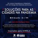 """""""Soluções para as cidades na pandemia"""" é tema de debate promovido pelos cursos de Arquitetura e Urbanismo e Design de Interiores"""