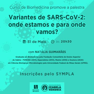"""""""Variantes de SARS-CoV-2: onde estamos e para onde vamos?"""" é tema de palestra promovida pelo curso de Biomedicina"""