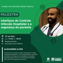 """Projeto de Extensão Saúde Coletiva realiza palestra para esclarecer sobre """"Interfaces do Controle Infecção Hospitalar e a segurança do paciente"""""""