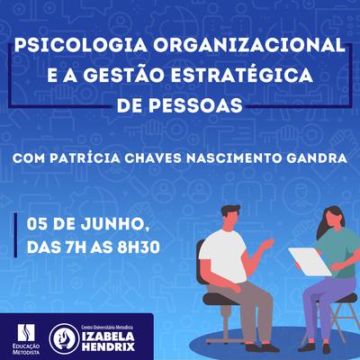Psicologia Organizacional e Gestão Estratégica de Pessoas é tema de encontro on-line